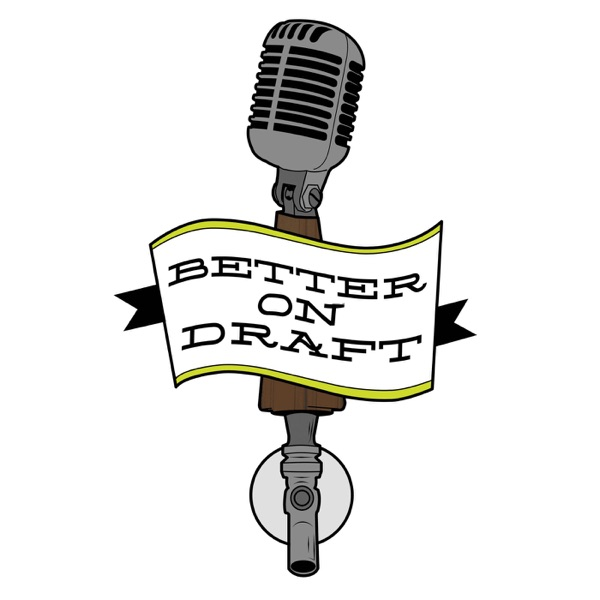Better on Draft | Michigan's Craft Beer Podcast podcast show image