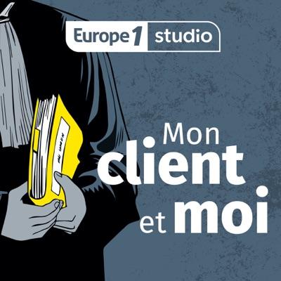 Mon client et moi:Europe 1