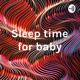 Sleep time for baby