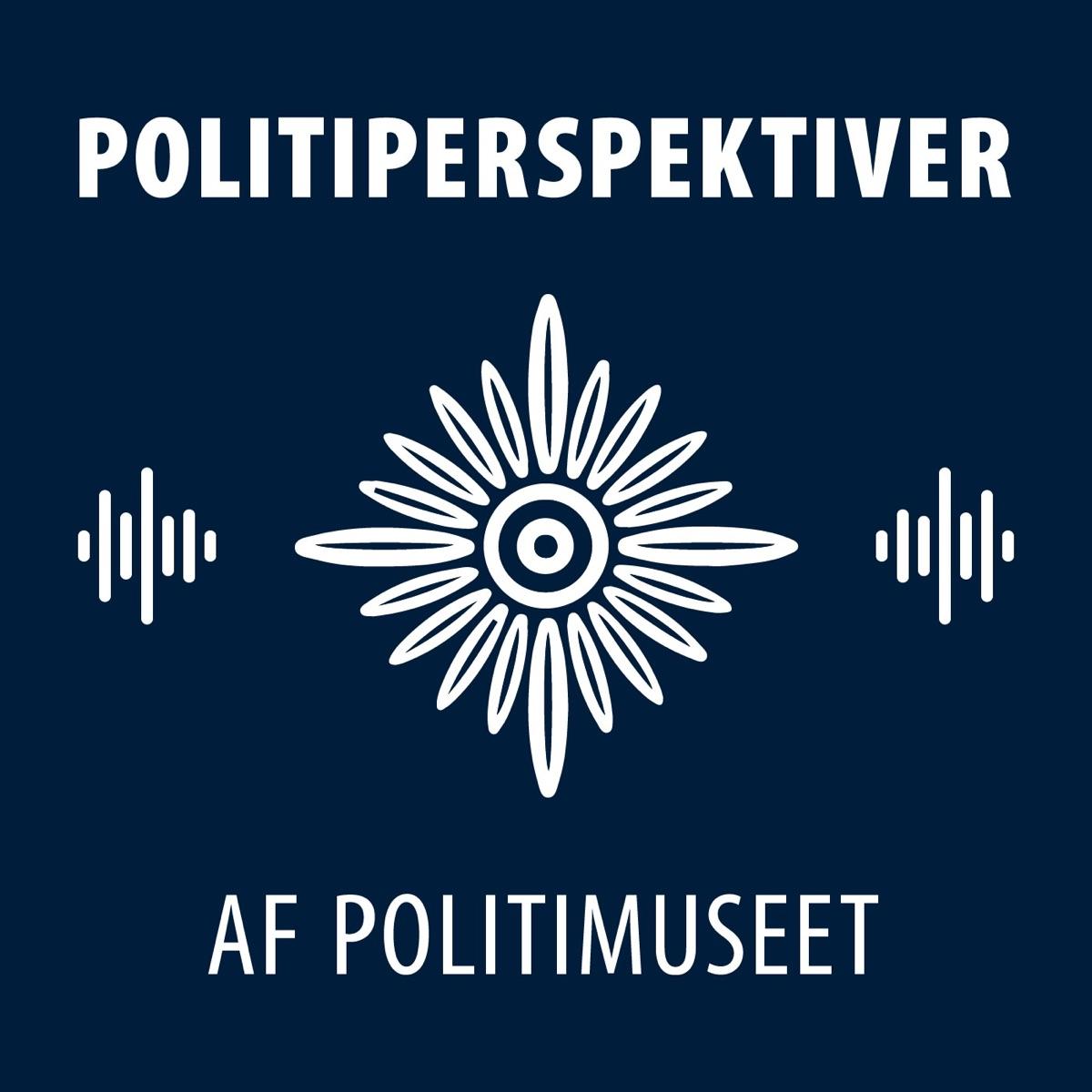 Politiperspektiver - Podcast fra Politimuseet