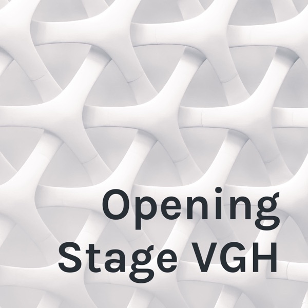 Opening Stage VGH
