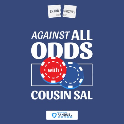 Against All Odds with Cousin Sal (Extra Points Edition):Extra Points Podcast Network