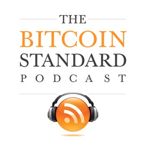 The Bitcoin Standard Podcast