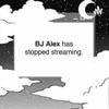 BJ Alex has stopped streaming. artwork