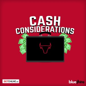 Cash Considerations: A Chicago Bulls Pod