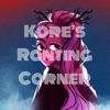 Kore's Ranting Corner artwork