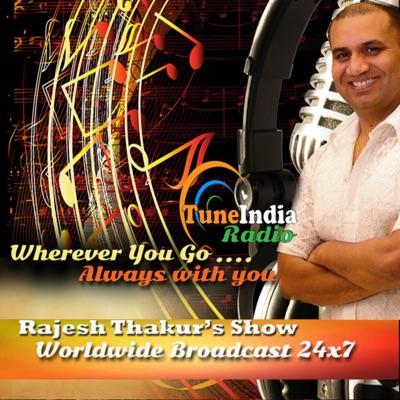 Tune India Radio - Rajesh Thakur's Radio Classic Show:Rajesh Thakur - Radio Classic Show