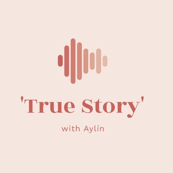 'True Story' with Aylín
