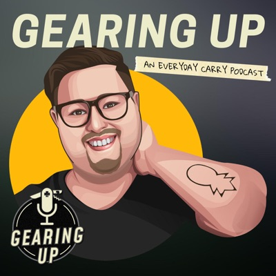 Gearing Up: An Everyday Carry Podcast