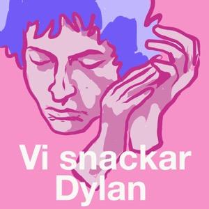 Vi Snackar Dylan