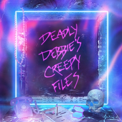 Deadly Debbie's Creepy Files: Ghost Stories and more