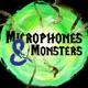 Microphones & Monsters