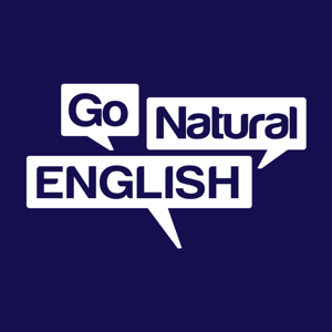 Go Natural English Podcast   Listening & Speaking Lessons