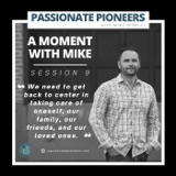 A Moment with Mike | Session 9