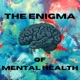 The Enigma of Mental Health