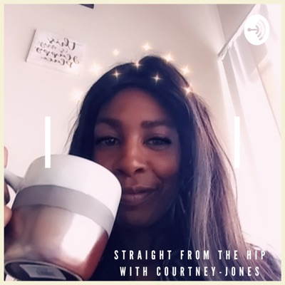 Straight From The Hip with Courtney Jones