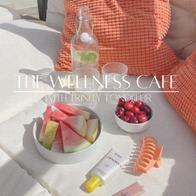 The Wellness Cafe:Trinity Tondeleir