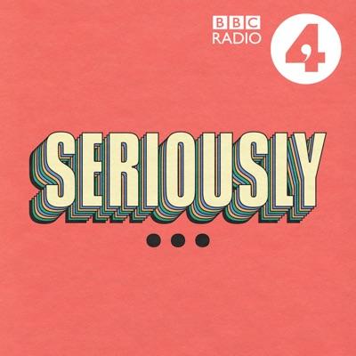 Seriously...:BBC Radio 4