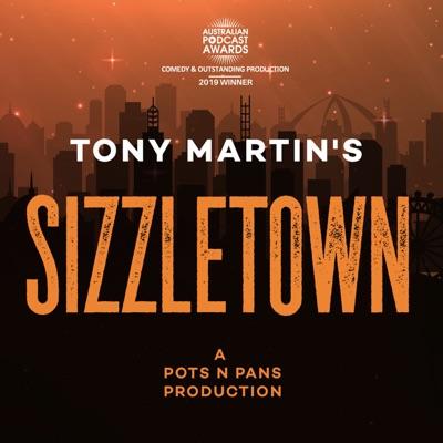 Tony Martin's SIZZLETOWN:pots n pans productions