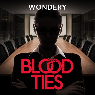 Blood Ties:Wondery