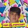 Top Of The Popcast artwork