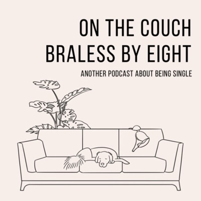 On the Couch, Braless by Eight