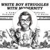 White Boy Struggles With Modernity artwork