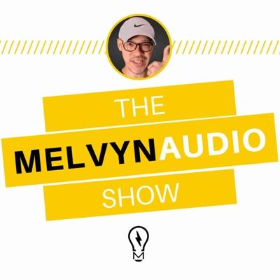 The Melvyn Audio Show