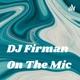 DJ Firman On The Mic