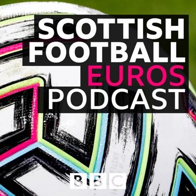 The Scottish Football Euros Podcast:BBC Radio Scotland