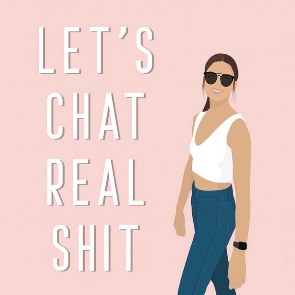 Let's Chat Real Shit Artwork