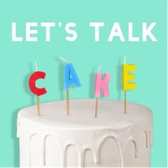 Let's Talk Cake