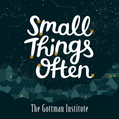 Small Things Often:The Gottman Institute