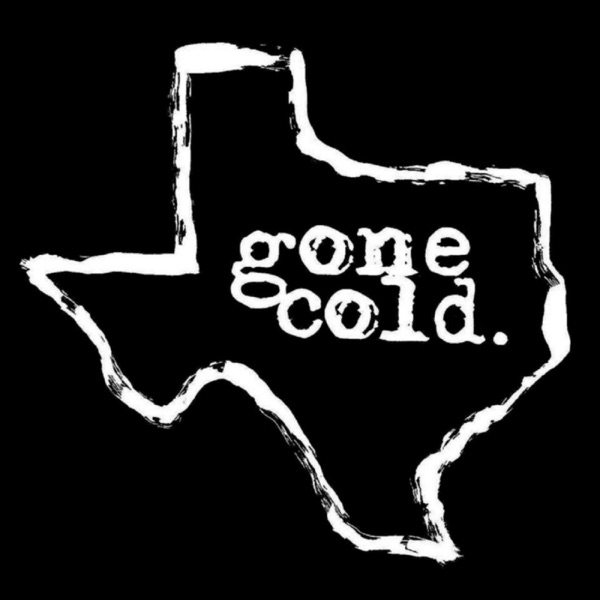 gone cold podcast - texas true crime image