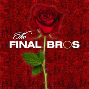 The Final Bros: The Bachelorette Recap Podcast