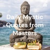 Daily Mystic Quotes from Masters artwork