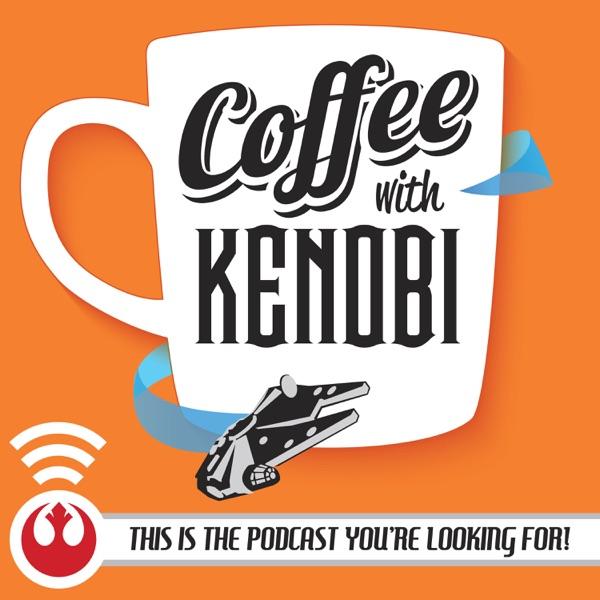 Coffee With Kenobi: Star Wars Community & Conversation Artwork