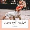Boss Up, Babe!