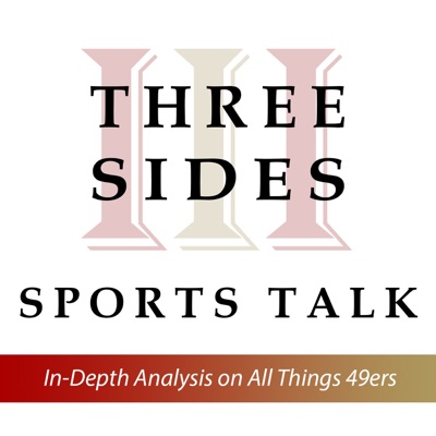 3 Sides Sports Talk: The Ultimate 49ers Podcast