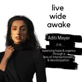 17. Aditi Mayer: on balancing hope & urgency through a lens of intersectionality & decolonisation