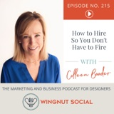 How to Hire—So You Don't Have to Fire [with Colleen Baader] - Episode 215
