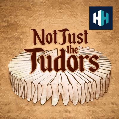 Not Just the Tudors:History Hit