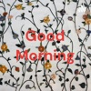 Good Morning artwork