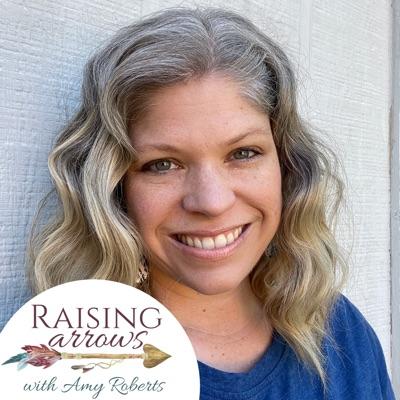 Raising Arrows - Large Family Homeschool Life:Amy Roberts
