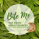 Bite Me The Show About Edibles