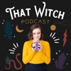 That Witch Podcast artwork