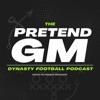 Pretend GM - Dynasty Football Podcast artwork