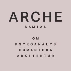 Arche - samtal om psykoanalys, humaniora och arkitektur