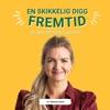 En skikkelig digg fremtid - av Hanne-Lene
