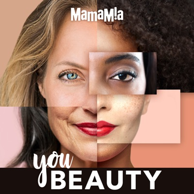 You Beauty:Mamamia Podcasts